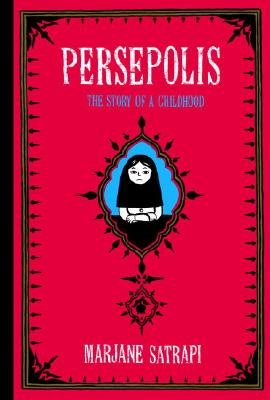 Persepolis: The Story of a Childhood - Satrapi, Marjane