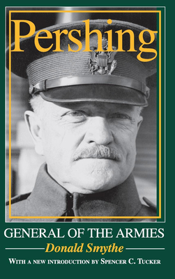 Pershing: General of the Armies - Smythe, Donald