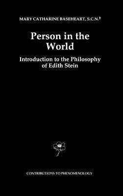 Person in the World: Introduction to the Philosophy of Edith Stein - Baseheart, Mary Catherine