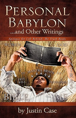 Personal Babylon and Other Writings - Case, Justin