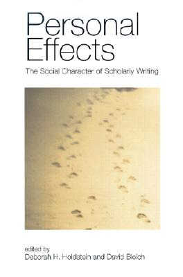 Personal Effects: The Social Character of Scholarly Writing - Holdstein, Deborah