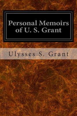 Personal Memoirs of U. S. Grant - Grant, Ulysses S