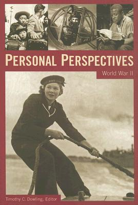 Personal Perspectives: World War II - Dowling, Timothy C (Editor)