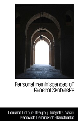 Personal Reminiscences of General Skobeleff - Hodgetts, Edward Arthur Brayley, and Nemirovich-Danchenko, Vasili Ivanovich