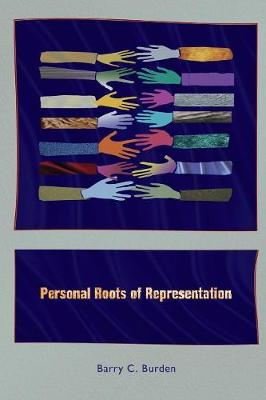 Personal Roots of Representation - Burden, Barry C