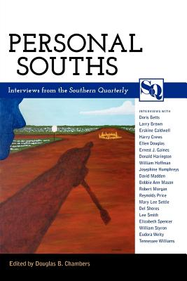 Personal Souths: Interviews from the Southern Quarterly - Chambers, Douglas B (Editor)