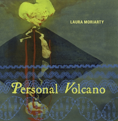Personal Volcano - Moriarty, Laura