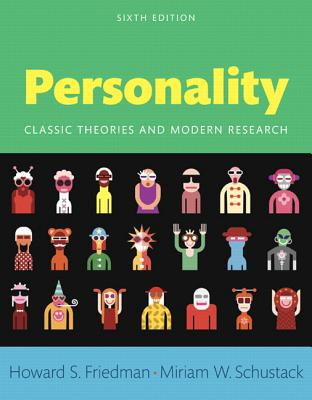 Personality: Classic Theories and Modern Research - Friedman, Howard S., and Schustack, Miriam W.