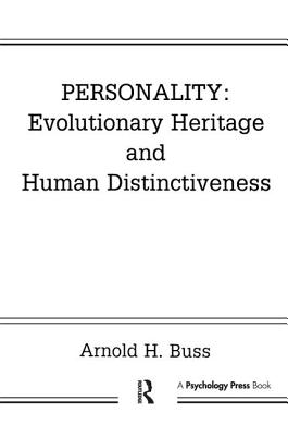 Personality: Evolutionary Heritage and Human Distinctiveness - Buss, Arnold H