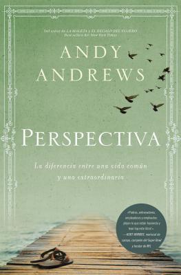 Perspectiva: La Diferencia Entre Una Vida Comun y Una Extraordinaria - Andrews, Andy