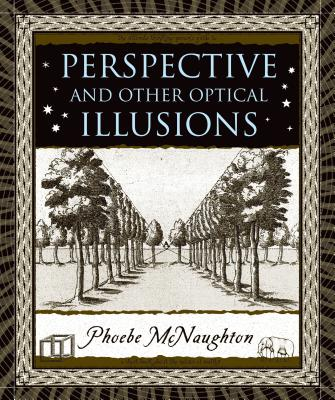 Perspective and Other Optical Illusions - McNaughton, Phoebe