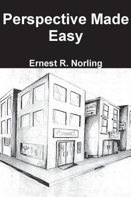 Perspective Made Easy - Norling, Ernest R