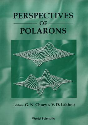 Perspectives of Polarons - Chuev, Gennady N (Editor), and Lakhno, V (Editor)