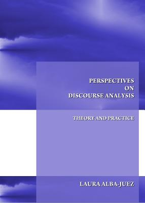 Perspectives on Discourse Analysis: Theory and Practice - Juez, Laura Alba