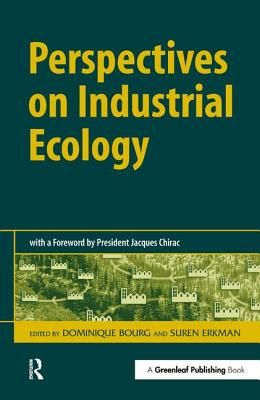 Perspectives on Industrial Ecology - Bourg, Dominique (Editor), and Erkman, Suren (Editor)