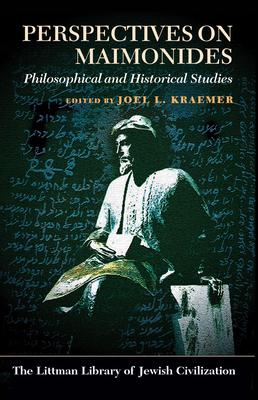 Perspectives on Maimonides: Philosophical and Historical Studies - Kraemer, Joel L (Editor)