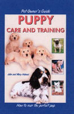 Pet Owner's Guide to Puppy Care and Training - Holmes, John, and Holmes, Mary
