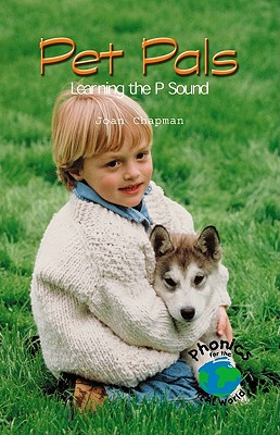 Pet Pals: Learning the P Sound - Chapman, Joan