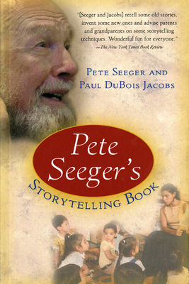 Pete Seeger's Storytelling Book - Seeger, Pete, and Jacobs, Paul DuBois, and Seeger