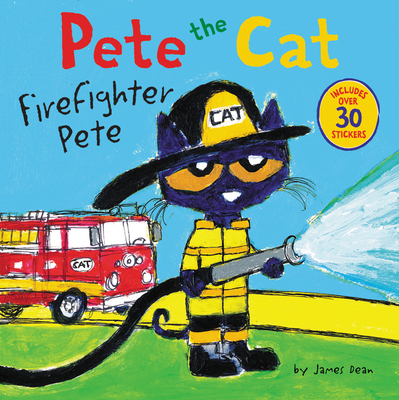 Pete the Cat: Firefighter Pete: Includes Over 30 Stickers! - Dean, Kimberly