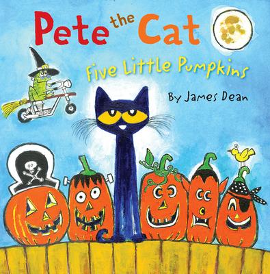 Pete the Cat: Five Little Pumpkins - Dean, Kimberly
