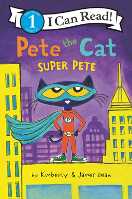 Pete the Cat: Super Pete - Dean, Kimberly