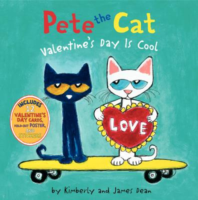 Pete the Cat: Valentine's Day Is Cool - Dean, Kimberly