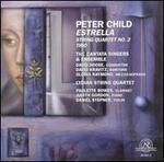 Peter Child: Estrella; String Quartet No. 2; Trio