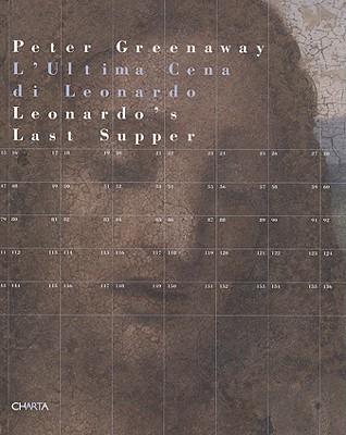"Peter Greenaway: Leonardo's ""Last Supper"" - Laera, Franco (Text by)"