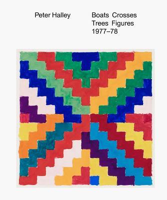 Peter Halley: Boats Crosses Trees Figures 1977-78 - Halley, Peter