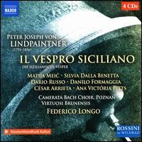 Peter Joseph von Lindpaintner: Il Vespro Siciliano - Ana Victória Pitts (mezzo-soprano); Carlos Natale (tenor); César Arrieta (tenor); Damian Whiteley (bass baritone);...