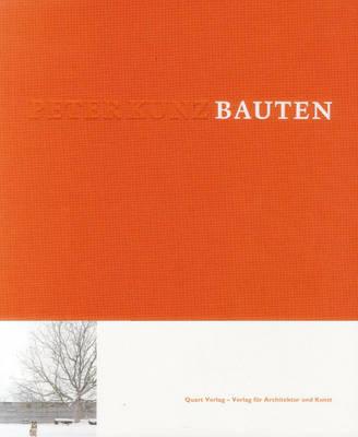 Peter Kunz: Bauten - Kunz, Peter