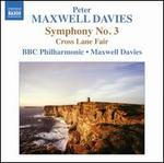 Peter Maxwell Davies: Symphony No. 3; Cross Lane Fair