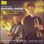 Peter Maxwell Davies: Trumpet Concerto; Symphony No. 4
