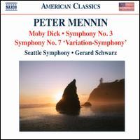 Peter Mennin: Moby Dick; Symphony No. 3; Symphony No. 7 'Variation-Symphony' - Seattle Symphony Orchestra; Gerard Schwarz (conductor)