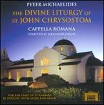 Peter Michaelides: The Divine Liturgy of St. John Chrysostom