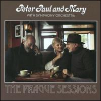 Peter Paul and Mary with Symphony Orchestra: The Prague Sessions - Peter, Paul and Mary
