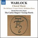 Peter Warlock: Choral Music