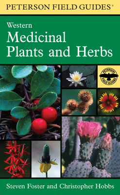Peterson Field Guide to Western Medicinal Plants and Herbs - Foster, Steven, and Hobbs, Christopher