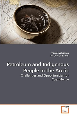 Petroleum and Indigenous People in the Arctic - Johansen, Thomas
