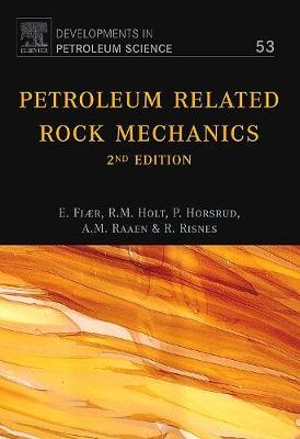 Petroleum Related Rock Mechanics - Fjaer, Erling, and Holt, Rune M, and Horsrud, Per