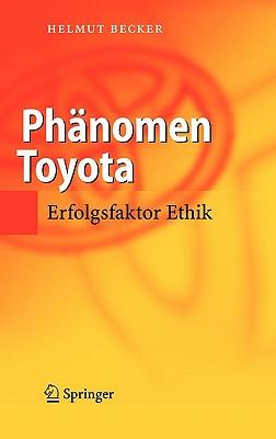 Phänomen Toyota: Erfolgsfaktor Ethik - Becker, Helmut, Dr.