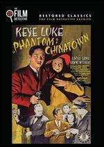 Phantom of Chinatown - Phil Rosen