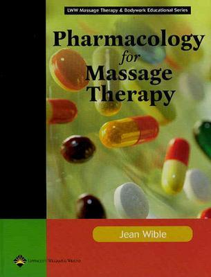 Pharmacology for Massage Therapy - Wible, Jean M, RN, Bsn