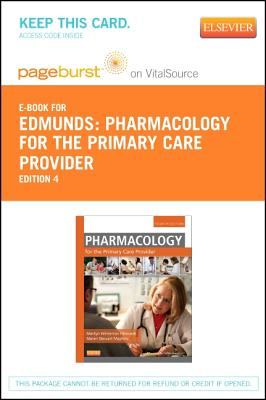 Pharmacology for the Primary Care Provider - Pageburst E-Book on Vitalsource (Retail Access Card) - Edmunds, Marilyn Winterton, and Mayhew, Maren Stewart