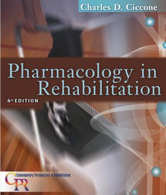 Pharmacology in Rehabilitation - Ciccone, Charles D, PT, PhD, Fapta