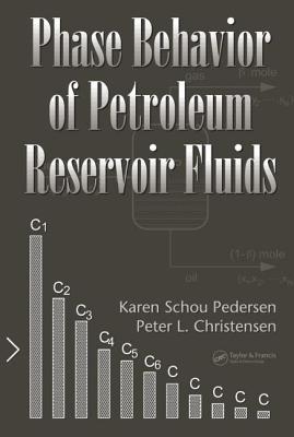 Phase Behavior of Petroleum Reservoir Fluids - Pedersen, Karen Schou, and Christensen, Peter L, and Shaikh, Jawad Azeem