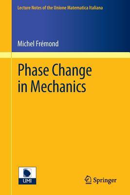 Phase Change in Mechanics - Fremond, Michel