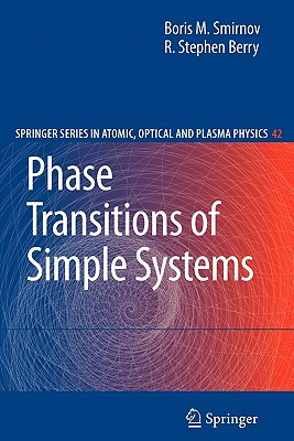 Phase Transitions of Simple Systems - Smirnov, Boris M., and Berry, Stephen R.