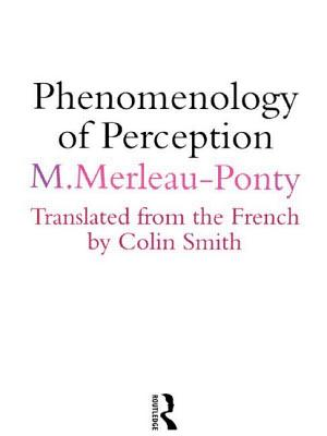 Phenomenology of Perception: An Introduction - Merleau-Ponty, Maurice